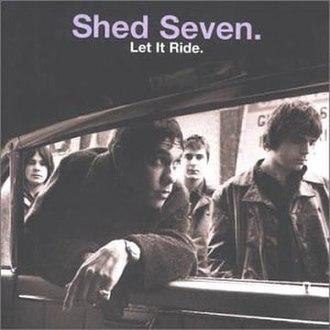 Let It Ride (Shed Seven album) - Image: Letitrideshedsevenco ver