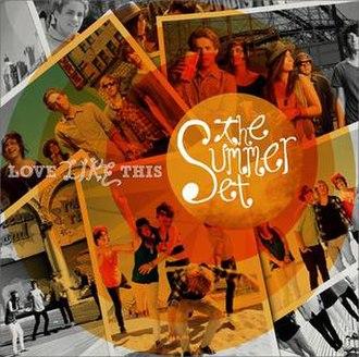 Love Like This (The Summer Set album) - Image: Lovelikethis