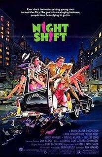 <i>Night Shift</i> (1982 film) 1982 film by Ron Howard