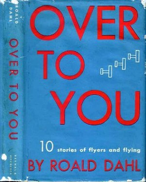 Over to You: Ten Stories of Flyers and Flying - First edition