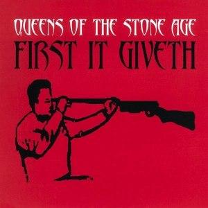 First It Giveth - Image: QOTSA First It Giveth