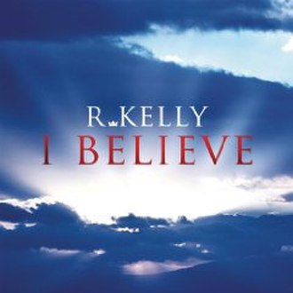 I Believe (R. Kelly song) - Image: R. kelly i believe