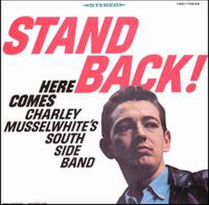 Stand Back! Here Comes Charley Musselwhite's Southside Band - Image: Stand Back!