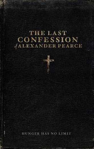The Last Confession of Alexander Pearce - Promotional poster for The Last Confession of Alexander Pearce