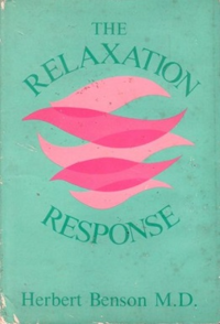 Cover of the book which says:Updated and expanded #1 National Bestseller/The classic mind/body approach that has helped millions conquer the harmful effects of stress/The Relaxation Response/by Herbert Benson, M.D./The Mind/Body Institute/Associate Professor of Medicine,/Harvard Medical School/with Miriam Z. Klipper
