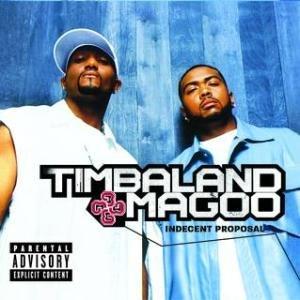 Indecent Proposal (album) - Image: Timbaland&Magoo Indecent Proposal
