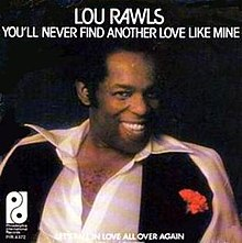 You ll never find another love like mine lou rawls jpg