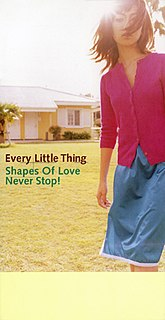 Shapes of Love/Never Stop! 1997 single by Every Little Thing