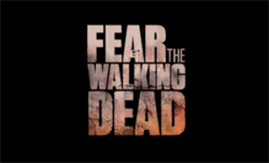 Fear the Walking Dead - Image: Fear The Walking Dead title card