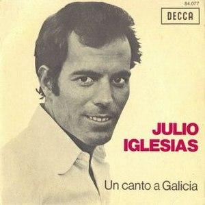 Un canto a Galicia - Image: Julio Iglesias Un Canto a Galicia