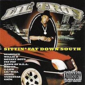 Sittin' Fat Down South - Image: Lil' Troy Sittin' Fat Down South