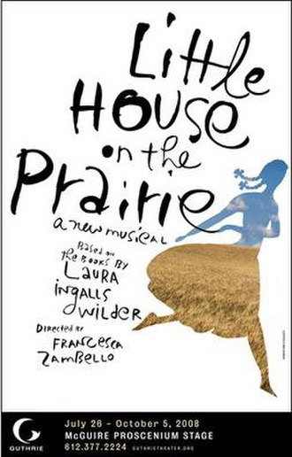 Little House on the Prairie (musical) - Poster for the original 2008 Guthrie production