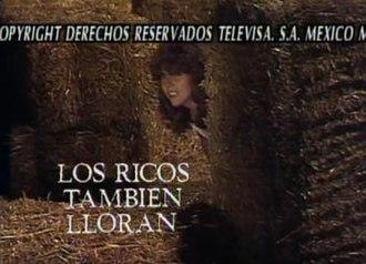 Los ricos también lloran - Image: Los ricos también lloran title card