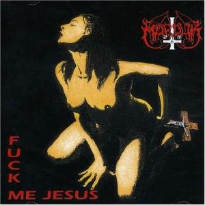Fuck Me Jesus - Image: Marduk Fuck Me Jesus