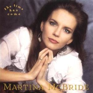 The Time Has Come (Martina McBride album) - Image: Martina Mc Bride The Time Has Come