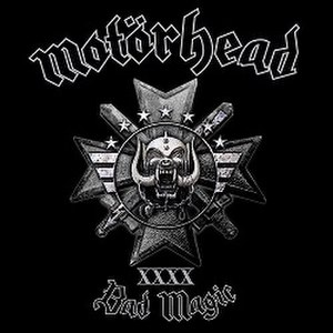Bad Magic - Image: Motörhead Bad Magic (2015)