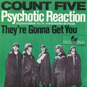 Psychotic Reaction - Image: Psychotic Reaction Count Five