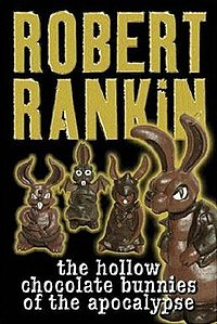 Robert Rankin - The Hollow Chocolate Bunnies of the Apocalypse.jpg