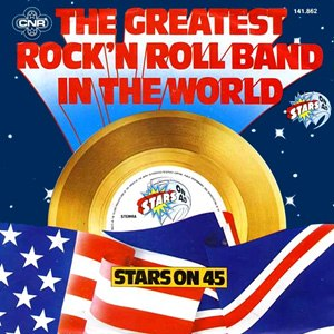 The Greatest Rock 'n Roll Band in the World - Image: Stars On 45 The Greatest