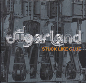 Stuck Like Glue - Image: Sugarland Stuck Like Glue cd single