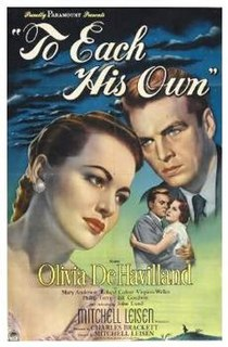 <i>To Each His Own</i> (film) 1946 film by Mitchell Leisen