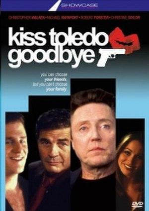 Kiss Toledo Goodbye - Image: Toledogoodbye