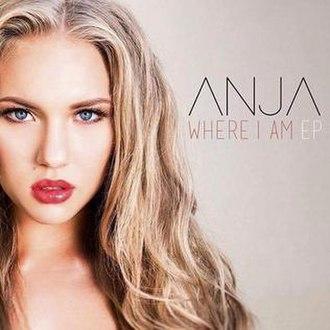 Where I Am (EP) - Image: Where I Am (EP) by Anja
