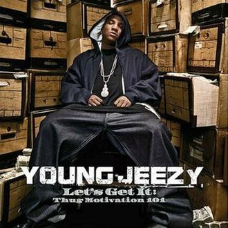 Let's Get It: Thug Motivation 101 - Image: Young Jeezy Let's Get It Thug Motivation 101