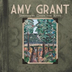 Somewhere Down the Road (album) - Image: Amy Grant Somewhere Down the Road album