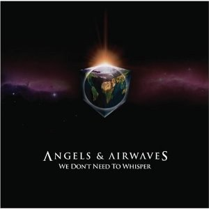 We Don't Need to Whisper - Image: Angels & Airwaves We Don't Need to Whisper cover