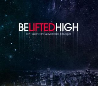 <i>Be Lifted High</i> 2011 live album by Bethel Music