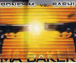 Ma Baker - Image: Boney M. vs. Sash Ma Baker (1998 single)