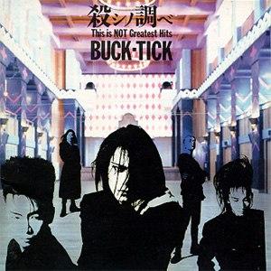 Koroshi no Shirabe: This Is Not Greatest Hits - Image: Buck Tick Koroshi no Shirabe This Is Not Greatest Hits