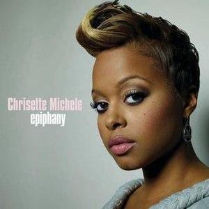 Epiphany (Chrisette Michele song) - Image: Chrisette Michele Epiphany