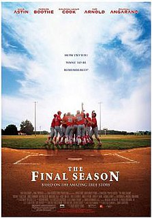 <i>The Final Season</i> 2007 film by David M. Evans