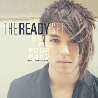 Give Me Your Hand (Best Song Ever) - Image: Give Me Your Hand The Ready Set
