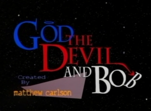 God, the Devil and Bob - Image: God the Devil and Bob