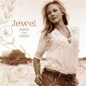 Again and Again (Jewel song) - Image: Jewel single 17 02 againandagain
