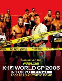 K-1 World Grand Prix 2006 in Tokyo Final K-1 wold grand pix 2008