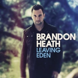 Leaving Eden (Brandon Heath album) - Image: Leaving Eden