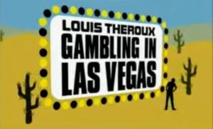 Louis Theroux: Gambling in Las Vegas - Image: Louis Theroux Gambling in Las Vegas