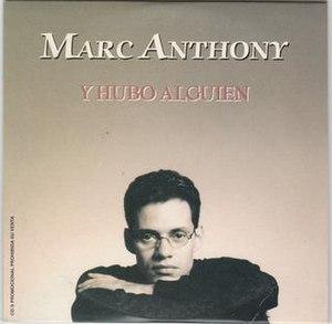 Y Hubo Alguien - Image: Marc Anthony Y Hubo Alguien