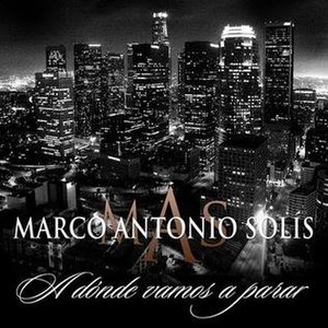 A Dónde Vamos a Parar - Image: Marco Antonio Solis A donde vamos a parar