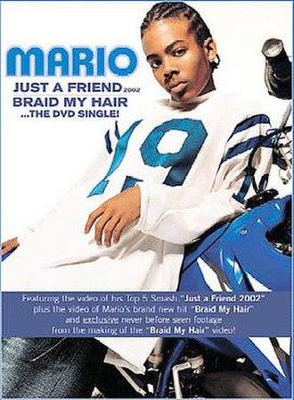 Braid My Hair - Image: Mario Just a friend Braid My hair
