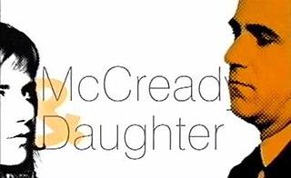 <i>McCready and Daughter</i>