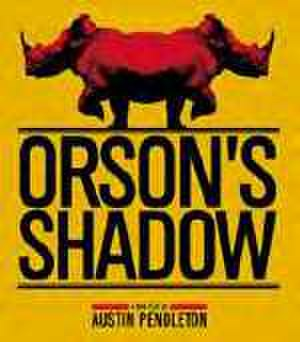 Orson's Shadow - Poster art from the off-Broadway production