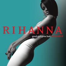 A young woman with black hair which is covering one of her eyes, wearing a white dress is posing in front of a blue-greyish background. In the middle of the picture the word 'Rihanna' is written in capital letters. Under it 'Good Girl Gone Bad' is written in white letters, while 'Reloaded' in red capital letters.