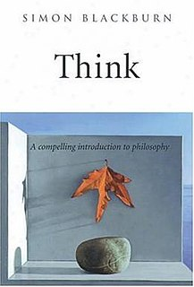 <i>Think: A Compelling Introduction to Philosophy</i> 1999 book by Simon Blackburn