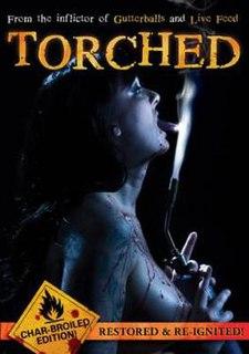 <i>Torched</i> (film) 2004 film by Ryan Nicholson