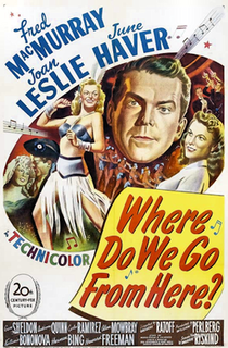 <i>Where Do We Go from Here?</i> (1945 film) 1945 film by Gregory Ratoff, George Seaton